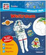 Tessloff WAS IST WAS Junior: Mitmach-Heft Weltraum, Broschiert, 24 Seiten, ab 4 Jahren