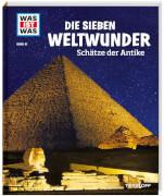 Tessloff WAS IST WAS Band 81 Sieben Weltwunder - Schätze der Antike, Gebundenes Buch, 48 Seiten, ab 8 Jahren