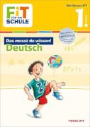 Tessloff FiT FÜR DIE SCHULE: Das musst du wissen! Deutsch 1. Klasse, Taschenbuch, 64 Seiten, ab 6 Jahren