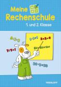 Meine Rechenschule. 1. und 2. Klasse, Taschenbuch, 48 Seiten, ab 6 Jahren