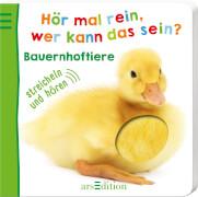 Ars Edition - Hör mal rein, wer kann das sein? - Bauernhoftiere, Pappbilderbuch, 12 Seiten, ab 1-3 Jahren