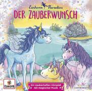 Einhorn-Paradies - Folge 1: Der Zauberwunsch (CD)